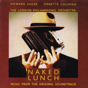 Imagen de 'Naked Lunch (The Complete Original Soundtrack Remastered) [Collector's Edition Vol. 6]'