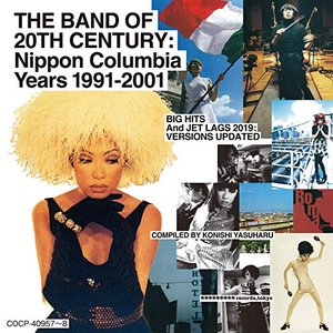 Image for 'The Band of 20th Century: Nippon Columbia Years 1991-2001'