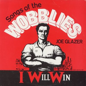 Image for 'I Will Win: Songs of the Wobblies'