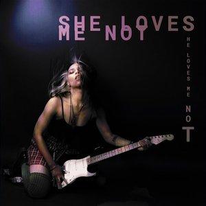 Image for 'She Loves Me Not'