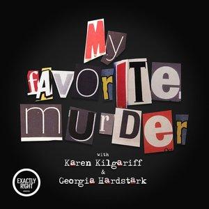 Image for 'My Favorite Murder with Karen Kilgariff and Georgia Hardstark'