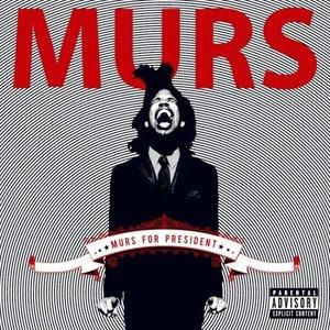 Image for 'Murs for President'
