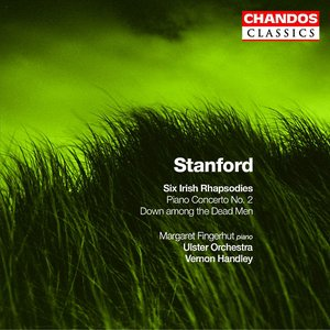 Image for 'Stanford: Irish Rhapsodies Nos. 1-6 / Piano Concerto No. 2 / Down Among the Dead Men'