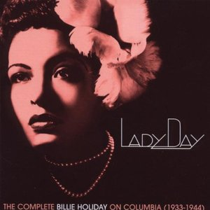 Image for 'Lady Day: The Complete Billie Holiday On Columbia (1933-1944)'