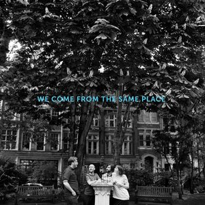 Image for 'We Come From The Same Place'