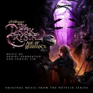 Image for 'The Dark Crystal: Age Of Resistance, Vol. 2 (Music from the Netflix Original Series)'