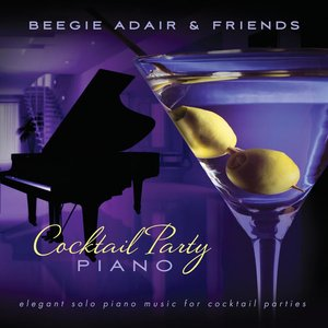 Image for 'Cocktail Party Piano: Elegant Solo Piano Music for Cocktail Parties'
