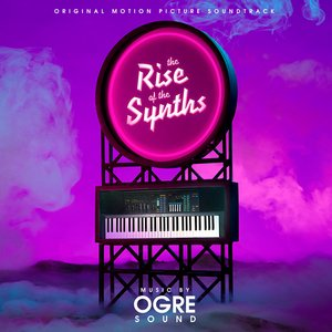 Image for 'The Rise of the Synths (Original Motion Picture Soundtrack)'