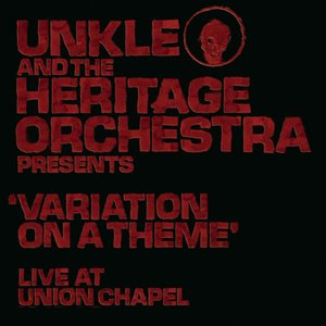 Image pour 'UNKLE and The Heritage Orchestra Presents 'Variation Of A Theme' Live At The Union Chapel'