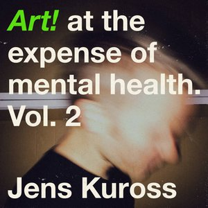 Image for 'Art! At the Expense of Mental Health, Vol. 2'