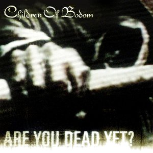 Image for 'Are You Dead Yet?'
