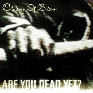 Immagine per 'Are You Dead Yet?'