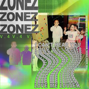 Image for 'ZONEZ V.4: Love Me Louder'