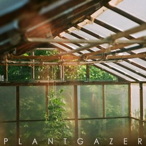 Image for 'Plantgazer'