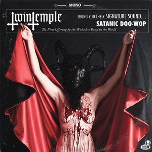 Image for 'Twin Temple (Bring You Their Signature Sound.... Satanic Doo-Wop)'