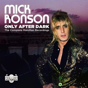 Image for 'Only After Dark: The Complete Mainman Recordings'