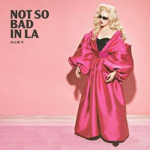 Image for 'Not So Bad In LA'