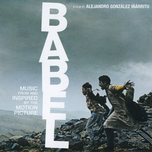 Изображение для 'Babel - Music From And Inspired By The Motion Picture'