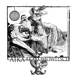 Bild für 'Aika Akakomowitsch'